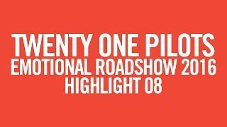 twenty one pilots: ERS2016 [Highlight 08]