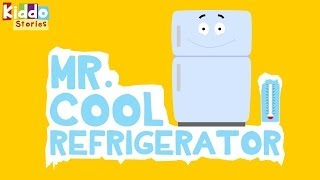 Bedtime Stories for Kids - Mr Cool Refrigerator