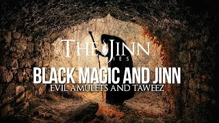 Jinn & Black Magic - Amulets and Taweez