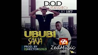 D.O.D FEAT CHEF 187 UBUBI SANA (AUDIO) ZAMBIAN MUSIC 2017