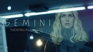 GEMINI [Theatrical Trailer] – In Theaters Spring 2018