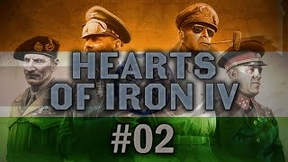 Hearts of Iron IV #02 BACK ON THE STREETS OF IRAN Independent India - Let