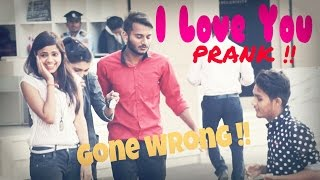 I Love You Prank On Hot Girls (Gone Wrong) | Epic Reaction | Pranks In India