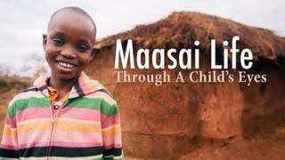 Maasai Life Through A Child's Eyes
