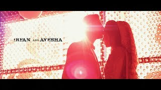 Irfan & Ayesha - Cinematic Wedding Trailer 2018 - Pakistani Wedding Highlights