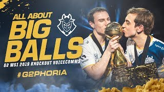 All About BIG BALLS | G2 MSI 2019 Knockout Voicecomms