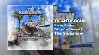 TK Antisocial - Sunday Funday [Official Audio]