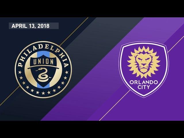 HIGHLIGHTS: Philadelphia Union vs. Orlando City SC | April 13, 2018