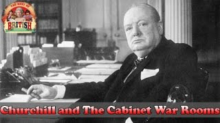 Churchill and The Cabinet War Rooms - Sir Winston Churchill's secrets unveiled