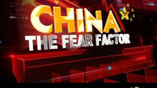 China: The Fear Factor - Part 1