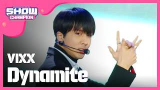 (ShowChampion EP.184) VIXX - Dynamite