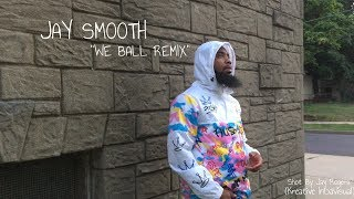 "Jay Smooth- ""We Ball Remix""/Shot & Edited by Jay Rogers (Kreative Indavisual)"