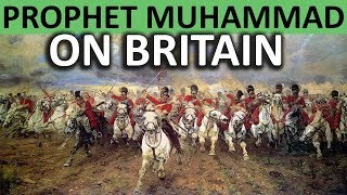 Prophet Muhammad (s) on British Empire    A Prophecy about Britain ______