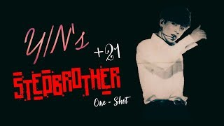 [ +21 BTS Jungkook One - Shot FF] - Y/n's Stepbrother ( 1/3 )