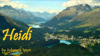 HEIDI - FULL Audio Book - by Johanna Spyri - Classic Literature - Adelheide, the girl from the Alps