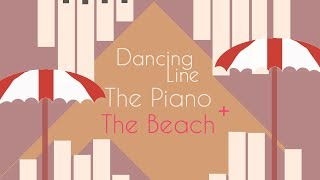 Dancing Line - The Piano + The Beach (Dance Remix) Comparison