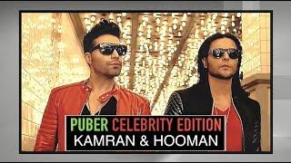 PUBER Celebrity Edition: Kamran & Hooman