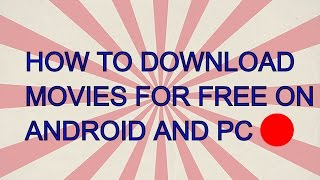 How to download hindi movies for free on android and pc