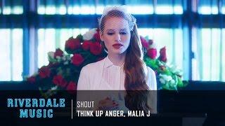 Think Up Anger, Malia J - Shout   Riverdale 1x05 Music [HD]