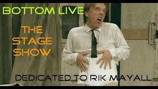 Bottom Live - The Stage Show (Dedicated to Rik Mayall)