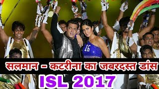 Salman Khan and Katrina Kaif Grand Performance in ISL 2017 | ISL Football 2017