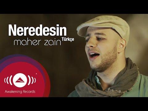 Maher Zain Neredesin Turkish Türkçe Official Music Video