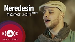Maher Zain - Neredesin (Turkish-Türkçe) | Official Music Video