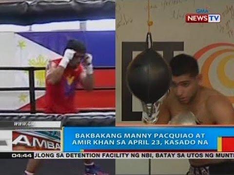 BP: Bakbakang Manny Pacquiao at Amir Khan sa April 23, kasado na