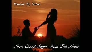 Mera chand mujhe aaya hai nazar   new whatsapp status video   whatsapp status video.