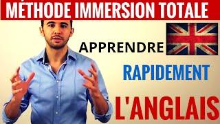 Comment apprendre l'anglais rapidement et efficacement : la méthode Immersion Totale