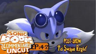 Sonic Boom Commentaries Uncut: Ep 42 Post-Show -