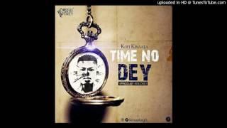 Kofi Kinaata – Time No Dey (Audio Slide)