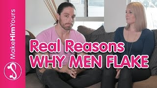 Why Do Men Flake (The REAL Reasons)