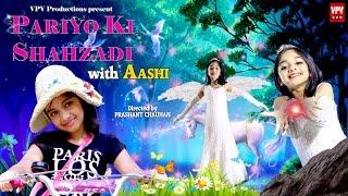 Pariyon Ki Shahzadi (Remix Video)| Feat. Aashi Agarwal | Prashant Chauhan | VPV Productions