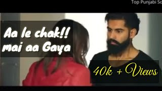 Aa Le Chak Mein Aa Gaya  official video || Parmish Verma  || Desi Crew ||   Latest punjabi song 2017