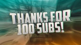 THANK YOU FOR 100 SUBSCRIBERS!!!!!!!!!!!!