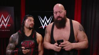 Roman Reigns and Big Show  think they are
