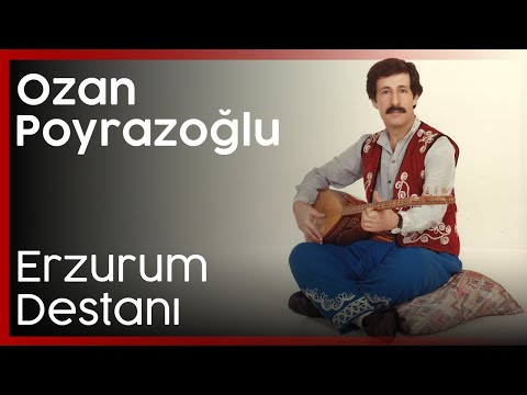Erzurum Destanı Ozan Ahmet Poyrazoğlu