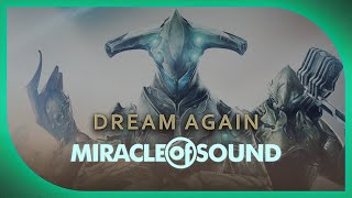 WARFRAME SONG - Dream Again by Miracle Of Sound
