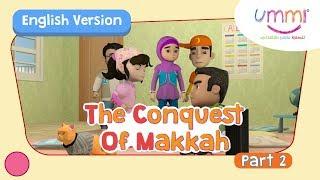 UMMI (S02E09) Part 2 | THE CONQUEST OF MAKKAH