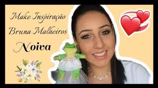 Make Inspiração (Bruna Malheiros) - Noiva Ousada
