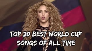 Top 20 Best World Cup Songs Of All Time (1962 - 2018)
