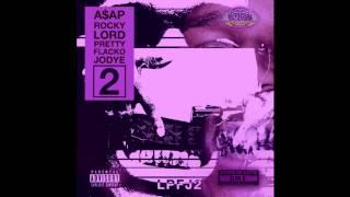 ASAP Rocky - Lord Pretty Flacko Jodye 2 (Chopped Not Slopped by Slim K)