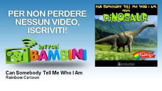 Rainbow Cartoon - Can Somebody Tell Me Who I Am - LaTvDeiBambini
