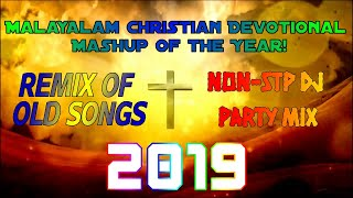 NON-STOP Remix MASHUP of Malayalam Christian Devotional Songs 2019 | Best songs only!