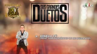 Díselo Tú (feat. Los Horóscopos de Durango) - Edwin Luna y La Trakalosa de Monterrey (Audio Oficial)