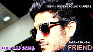TOY FRIEND  - SARANG BANSAL HINDI RAP SONG