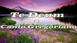 Te Deum - Canto gregoriano (Latín traducido al español)