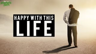 Are You Happy With This Life?