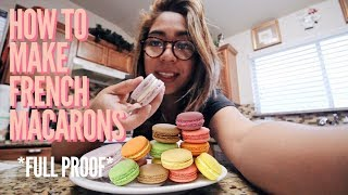 HOW TO MAKE: French Macarons (fool proof recipe)